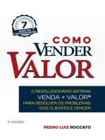 Como Vender Valor: O revolucionário sistema Venda+Valor para resolver os problemas dos clientes e vencer