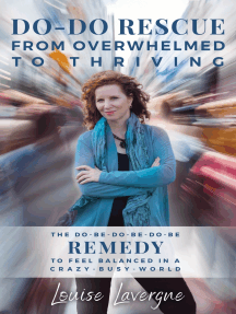 Do-do Rescue from Overwhelmed to Thriving: The Do-be-do-be-do-be Remedy to Feel Balanced in a Crazy-busy-world