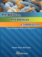 Pré-bióticos, Pró-biótícos e Simbióticos: O que são, quando usá-los e por que usá-los