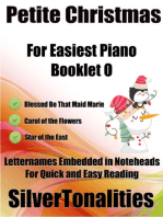 Petite Christmas Booklet O - For Beginner and Novice Pianists Blessed Be That Maid Marie Carol of the Flowers Star of the East Letter Names Embedded In Noteheads for Quick and Easy Reading