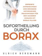 Sofortheilung durch Borax: Erprobte Anwendungen und dringend notwendiges Praxiswissen für den sicheren Umgang mit Borax Pulver