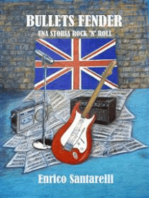 Bullets Fender - una storia rock 'n' roll