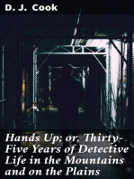 Hands Up; or, Thirty-Five Years of Detective Life in the Mountains and on the Plains