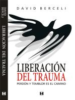 Liberación del trauma: Perdón y temblor es el camino