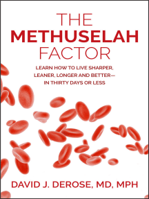 The Methuselah Factor: Learn How to Live Sharper, Leaner, Longer and Better—in Thirty Days or Less