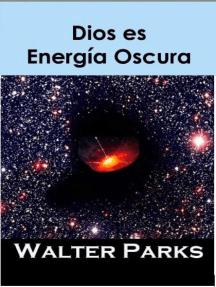 Dios es Energía Oscura