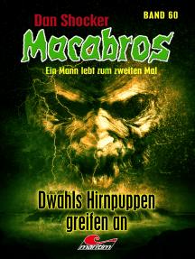 Dan Shocker's Macabros 60: Dwahls Hirnpuppen greifen an