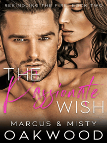 The Passionate Wish: Rekindling the Fire, #2
