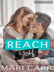 Reach You: Second Chances, #5