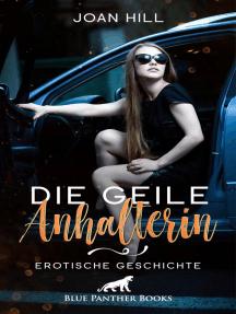 Die geile Anhalterin | Erotische Geschichte: Die junge Frau ist wunderschön und spielt gern ...