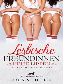Lesbische Freundinnen – Heiße Lippen | Erotische Geschichten: Nicht immer nur vegetarisch ...