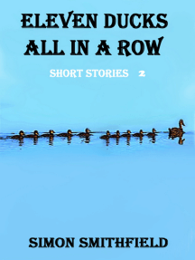 Eleven Ducks All in a Row; Short Stories 2