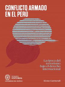 Conflicto armado en el Perú: La época del terrorismo bajo el derecho internacional
