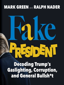 Fake President: Decoding Trump's Gaslighting, Corruption, and General Bullsh*t