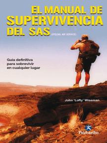 El manual de supervivencia del SAS (Color): Guía definitiva para sobrevivir en cualquier lugar