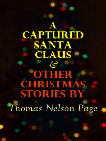 A Captured Santa Claus & Other Christmas Stories by Thomas Nelson Page: Christmas Specials Series