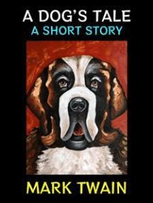A Dog's Tale: Classic Fiction
