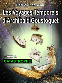 Les voyages temporels d'Archibald Goustoquet - Tome III: Catastrophe