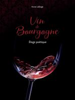 Vin de Bourgogne: Eloge poétique