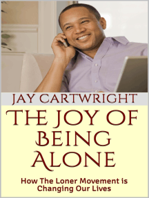 The Joy of Being Alone: How The Loner Movement Is Changing Our Lives