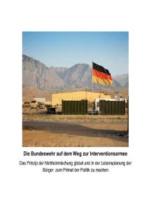 Die Bundeswehr auf dem Weg zur Interventionsarmee: Das Prinzip der Nichteinmischung global und in der Lebensplanung der Bürger  zum Primat der Politik zu machen