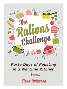 The Rations Challenge: Forty Days of Feasting in a Wartime Kitchen