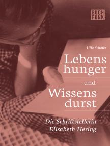 Lebenshunger und Wissensdurst: Die Schriftstellerin Elisabeth Hering