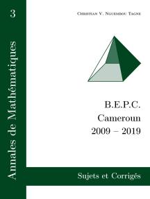 Annales de Mathématiques, B.E.P.C., Cameroun, 2009 - 2019: Sujets et Corrigés