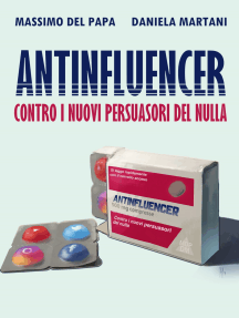 Antinfluencer: contro i nuovi persuasori del nulla