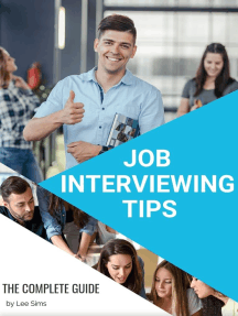 Job Interviewing Tips - The Complete Guide