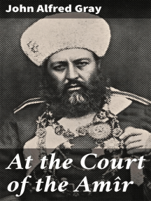 At the Court of the Amîr: A Narrative
