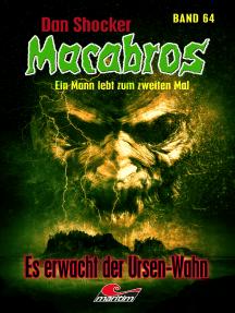 Dan Shocker's Macabros 64: Es erwacht der Ursen-Wahn (2. Teil des Kh'or-Shan-Zyklus)
