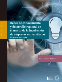 Redes de conocimiento y desarrollo regional en el marco de la incubación de empresas universitarias. El caso de la UAEMex