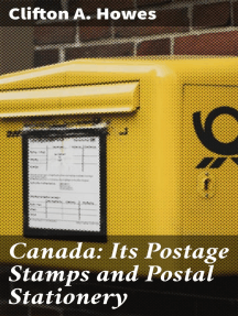 Canada: Its Postage Stamps and Postal Stationery