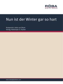 Nun ist der Winter gar so hart: Sheet Music