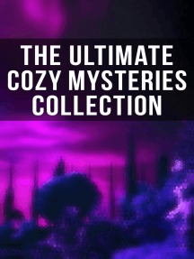 The Ultimate Cozy Mysteries Collection: Sherlock Holmes, Hercule Poirot Cases, Father Brown Mysteries, Arsene Lupin, The Four Just Men…