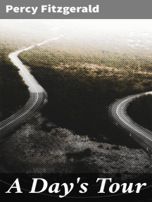A Day's Tour: A Journey through France and Belgium by Calais, Tournay, Orchies, Douai, Arras, Béthune, Lille, Comines, Ypres, Hazebrouck, Berg