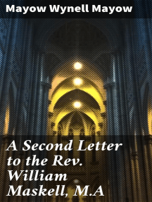 A Second Letter to the Rev. William Maskell, M.A: Some thoughts on the position of the Church of England, as to her dogmatic teaching