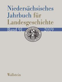 """Niedersächsisches Jahrbuch für Landesgeschichte: Neue Folge der """"Zeitschrift des Historischen Vereins für Niedersachsen"""""""