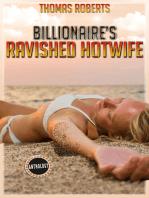 Billionaire's Ravished Hotwife (The Complete Anthology)