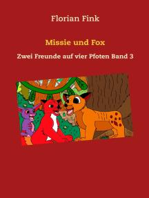 Missie und Fox: Zwei Freunde auf vier Pfoten Band 3