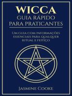 Wicca - Guia Rápido para Praticantes: Um Guia com Informações Essenciais para Qualquer Ritual e Feitiço