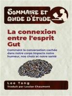 Sommaire Et Guide D'Étude – La Connexion Entre L'esprit Gut