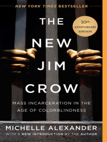 The New Jim Crow: Mass Incarceration in the Age of Colorblindness