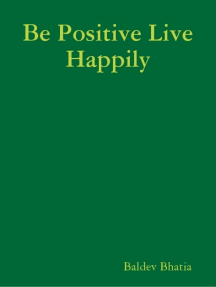Be Positive Live Happily