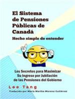 El Sistema De Pensiones Públicas De Canadá Hecho Simple De Entender