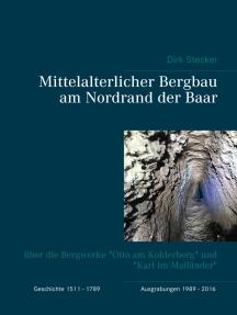 """Mittelalterlicher Bergbau am Nordrand der Baar: über die Bergwerke """"Otto am Kohlerberg"""" und """"Karl im Mailänder"""""""