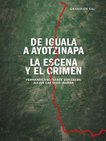 De Iguala a Ayotzinapa: La escena y el crimen