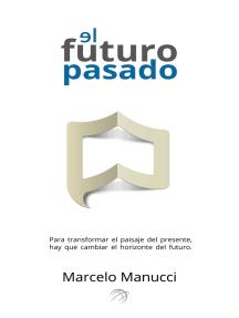 El futuro pasado: Para transformar el presente, hay que cambiar el futuro.
