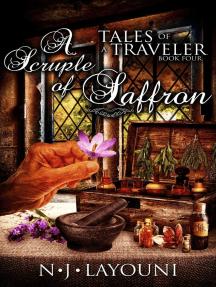 A Scruple of Saffron: Tales of a Traveler, #4
